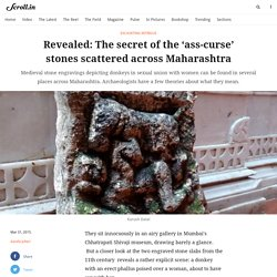 Revealed: The secret of the 'ass-curse' stones scattered across Maharashtra