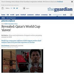 Revealed: Qatar's World Cup 'slaves'