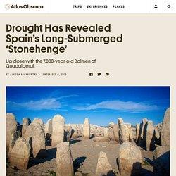 Drought Has Revealed Spain's Long-Submerged 'Stonehenge'
