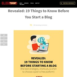 Revealed: 19 Things to Know Before You Start a Blog