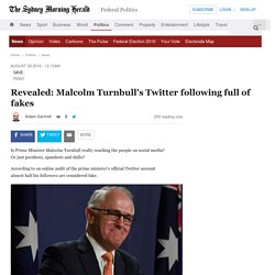 Revealed: Malcolm Turnbull's Twitter following full of fakes