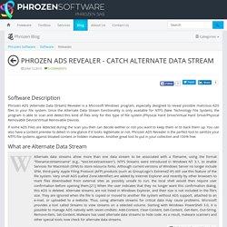 Phrozen ADS Revealer - Catch Alternate Data Stream - Phrozen Software