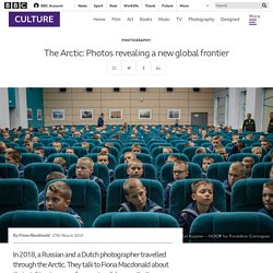 The Arctic: Photos revealing a new global frontier - BBC Culture