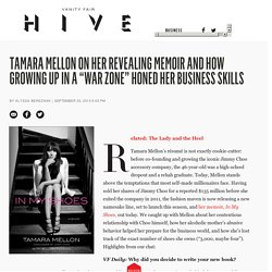 "Tamara Mellon on Her Revealing Memoir and How Growing Up in a ""War Zone"" Honed Her Business Skills"