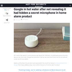 Google in hot water after not revealing it had hidden a secret microphone in home alarm product