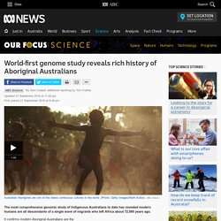 World-first genome study reveals rich history of Aboriginal Australians - Science News - ABC News