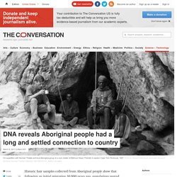 Australia was colonised by one group 50,000 years ago, DNA evidence reveals