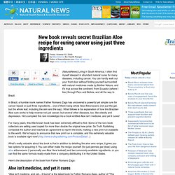 New book reveals secret Brazilian Aloe recipe for curing cancer using just three ingredients