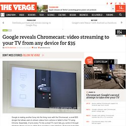 Google reveals Chromecast: video streaming to your TV from any device for $35