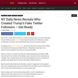 NY Daily News Reveals Who Created Trump's Fake Twitter Followers - Get Ready