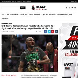 Kamaru Usman reveals who he wants to fight next after defeating Jorge Masvidal at UFC 251