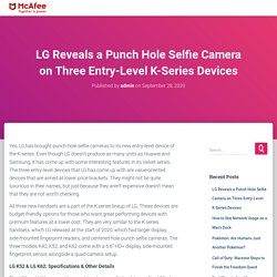 LG Reveals a Punch Hole Selfie Camera on Three Entry-Level K-Series Devices - McAfee.com/Activate
