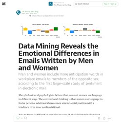 Data Mining Reveals the Emotional Differences in Emails Written by Men and Women — The Physics arXiv Blog