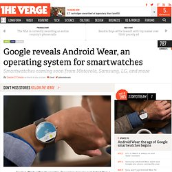 Google reveals Android Wear, an operating system for smartwatches