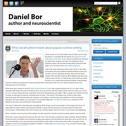 What Jonah Lehrer reveals about popular science writing » Daniel Bor