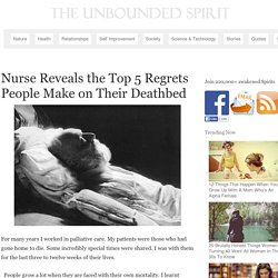 5 Regrets From People On Their Deathbeds, Revealed By A Nurse