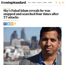 Sky's Faisal Islam reveals he was stopped and searched four times after 7/7 attacks