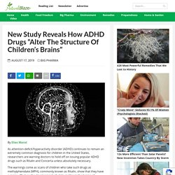 """New Study Reveals How ADHD Drugs """"Alter The Structure of Children's Brains"""""""