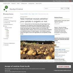 UNIVERSITY OF COPENHAGEN 28/08/19 New method reveals whether your potato is organic or not