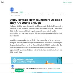Study Reveals How Youngsters Decide If They Are Drunk Enough