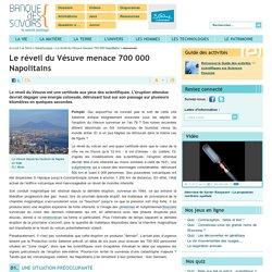 Le réveil du Vésuve menace 700 000 Napolitains