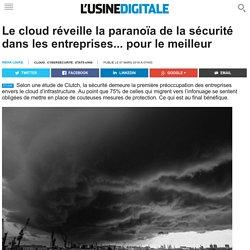Le cloud réveille la paranoïa de la sécurité dans les entreprises... pour le meilleur