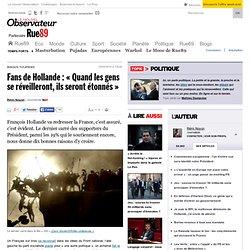 Fans de Hollande: «Quand les gens se réveilleront, ils seront étonnés»