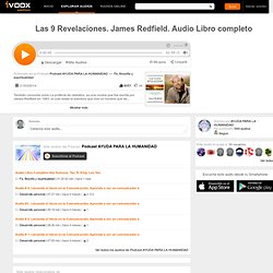 Las 9 Revelaciones. James Redfield. Audio Libro completo en mp3 (21/03 a las 15:55:47) 02:59:15 2945499