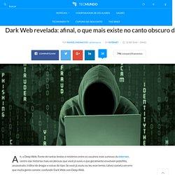 Dark Web revelada: afinal, o que mais existe no canto obscuro da internet?