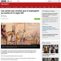 Las cartas que revelan que el espanglish ya existía en el siglo XIX - BBC Mundo