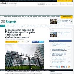 Le suicide d'un médecin de l'hôpital Georges-Pompidou «révélateur de dysfonctionnements»