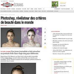 Photoshop, révélateur des critères de beauté dans le monde