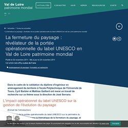 La fermeture du paysage : révélateur de la portée opérationnelle du label UNESCO en Val de Loire patrimoine mondial / Toutes les actualités / Articles / Actualités / Val de loire Refonte