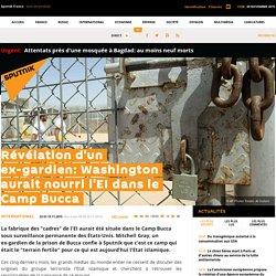 Révélation d'un ex-gardien: Washington aurait nourri l'EI dans le Camp Bucca