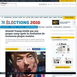 Donald Trump étrillé par son propre camp après la révélation de nouveaux propos sexistes