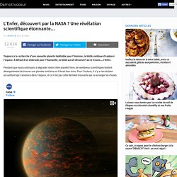 L'Enfer, découvert par la NASA ? Une révélation scientifique étonnante...