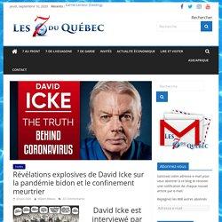 Révélations explosives de David Icke sur la pandémie bidon et le confinement meurtrier – les 7 du quebec