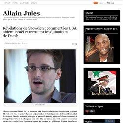 Révélations de Snowden : comment les USA aident Israël et recrutent les djihadistes de Daesh