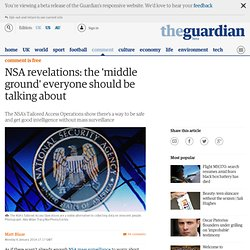 NSA revelations: the 'middle ground' everyone should be talking about | Matt Blaze
