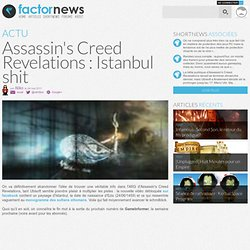 Assassin's Creed Revelations : Istanbul shit