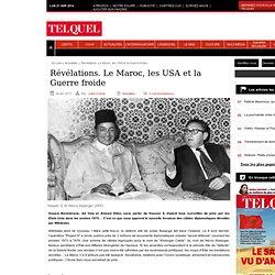 Révélations. Le Maroc, les USA et la Guerre froide