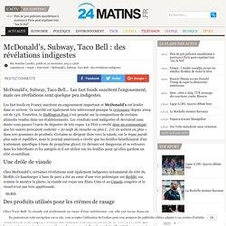 McDonald's, Subway, Taco Bell : des révélations indigestes