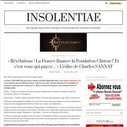 «Révélations ! La France finance la Fondation Clinton !! Et c'est vous qui payez… » L'édito de Charles SANNAT