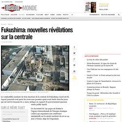 Fukushima: nouvelles révélations sur la centrale
