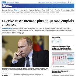 Révélations: La crise russe menace plus de <nobr>40 000</nobr> emplois en Suisse