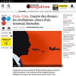 Etats-Unis. Guerre des drones : les révélations-chocs d'un nouveau Snowden