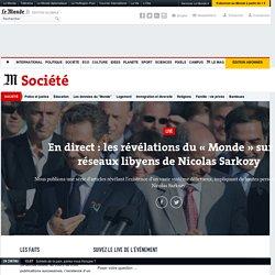 En direct : les révélations du «Monde» sur les réseaux libyens de Nicolas Sarkozy
