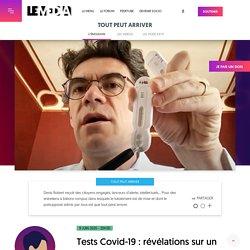 Tests Covid-19 : révélations sur un nouveau scandale sanitaire 9 juin 2020