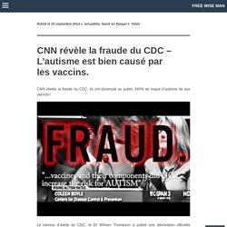 CNN révèle la fraude du CDC – L'autisme est bien causé par les vaccins.