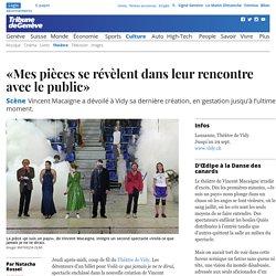 Scène: «Mes pièces se révèlent dans leur rencontre avec le public» - News Culture: Théâtre - tdg.ch